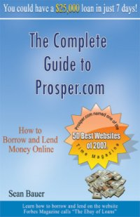 The Complete Guide To Prosper.com