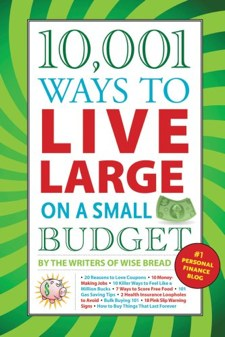 Ways To Live Large On A Small Budget, Wise Bread book
